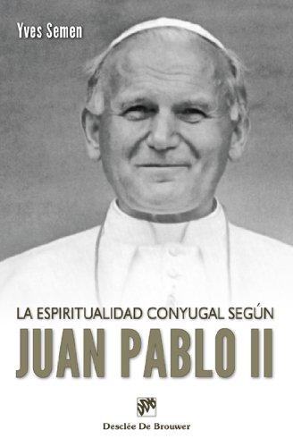 9788433024886: La espiritualidad conyugal segun Juan Pablo II