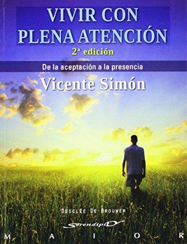 9788433025241: Vivir Con Plena Atencion: De la Aceptación a la presencia