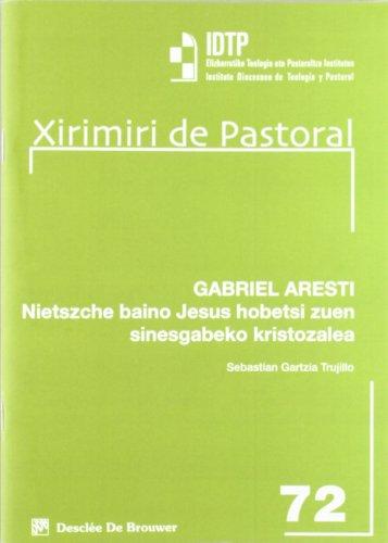 9788433025296: Gabriel Aresti. NIetszche baino Jesus hobetsi zuen sinesgabeko kristozalea (Xirimiri de Pastoral)