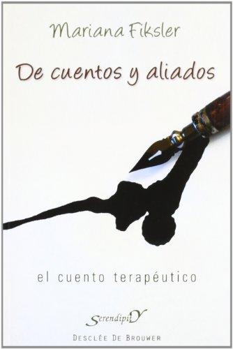 9788433025456: De cuentos y aliados: El cuento terapéutico (Serendipity)