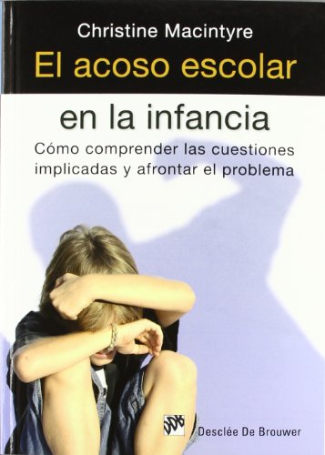 9788433025630: El acoso escolar en la infancia: Cómo comprender las cuestiones implicadas y afrontar el problema (AMAE)