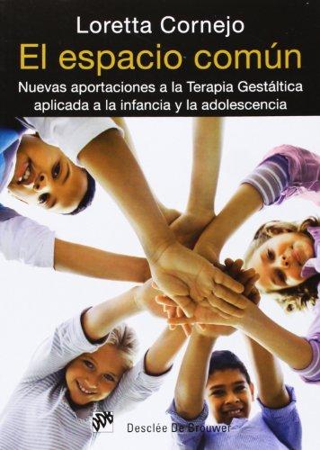9788433025760: El espacio común: nuevas aportaciones a la terapia gestáltica aplicada a la infancia y la adolescencia