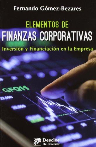 Elementos de finanzas corporativas: Inversión y financiación: Gómez-Bezares Pascual, Fernando