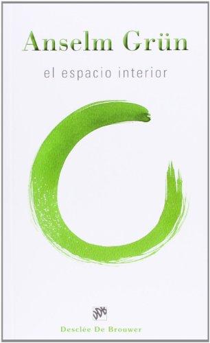 El espacio interior (Caminos) (Spanish Edition) (9788433026002) by Grün, Anselm