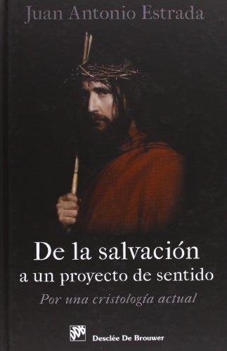 9788433026156: De la salvación a un proyecto de sentido: Por una Cristología actual