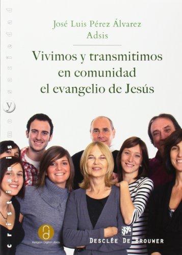 9788433026484: Vivimos y transmitimos en comunidad el evangelio de Jesús