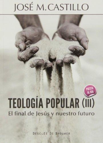 9788433026613: Teología popular (III): El final de Jesús y nuestro futuro (A los cuatro vientos)