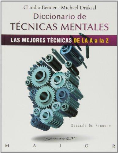 9788433026736: Diccionario De Técnicas Mentales. Las Mejores Técnicas De La A A La Z (Serendipity Maior)