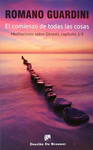 9788433026750: El Comienzo De Todas Las Cosas. Meditaciónes Sobre Génesis - Capítulos 1 - 3 (Caminos)