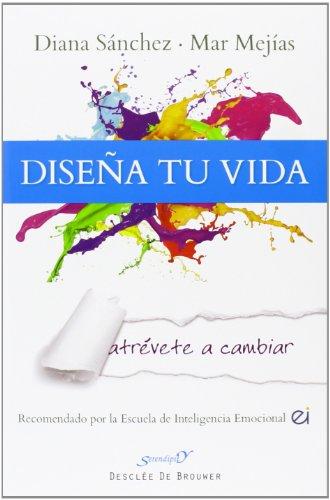 9788433026774: Diseña tu vida: Atrévete a cambiar (Serendipity)