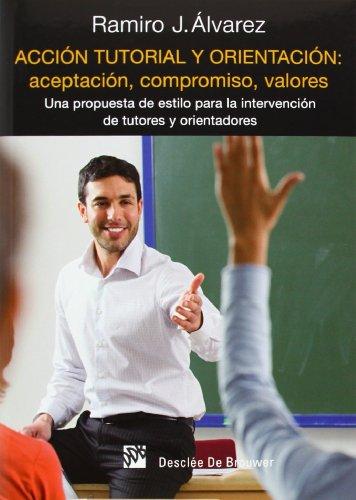 Acción tutorial y orientación : aceptación, compromiso,: Juan Ramiro Álvarez