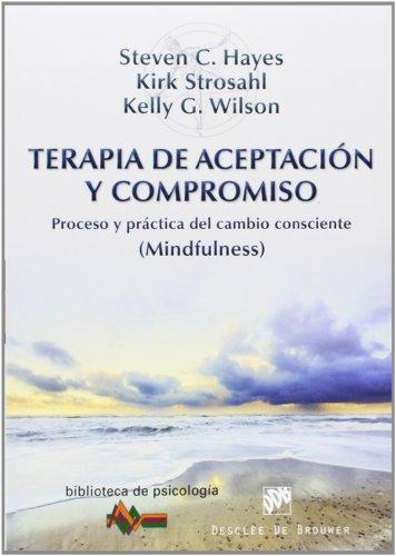 9788433026958: Terapia de Aceptación y Compromiso: Proceso y práctica del cambio consciente (Mindfulness) (Biblioteca de Psicología)