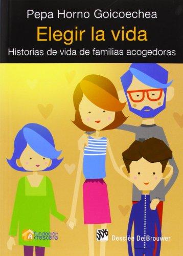 9788433027054: Elegir la vida: Historias de vida de familias acogedoras