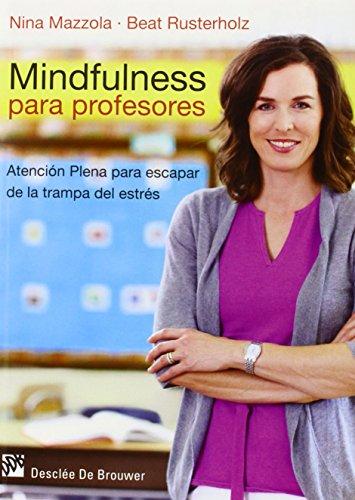 9788433027597: Mindfulness para profesores: Atención plena para escapar de la trampa del estrés (AMAE)