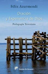 Oración y experiencia de Dios : pedagogía teresiana (Paperback) - María José Azurmendi Ayerbe