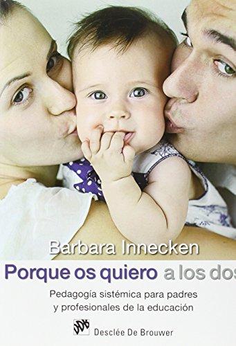 9788433028068: Porque os quiero a los dos : pedagogía sistémica para padres y profesionales de la educación