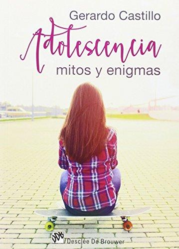 Adolescencia: mitos y enigmas: Castillo Ceballos, Gerardo