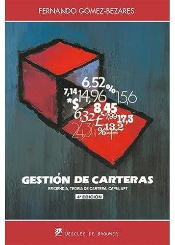 GESTIÓN DE CARTERAS: EFICIENCIA, TEORÍA DE CARTERAS,: Fernando Gómez-Bezares