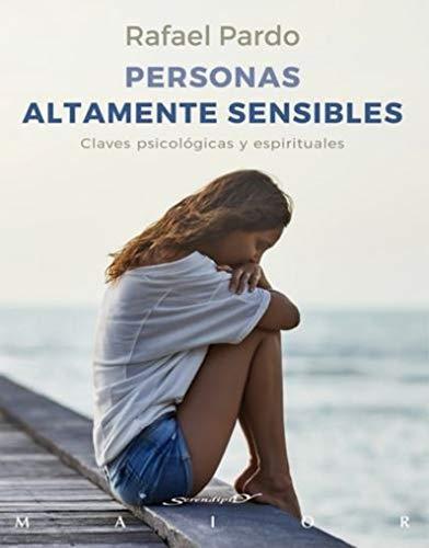 9788433030047: Personas altamente sensibles. Claves psicológicas y espirituales: 62 (Serendipity Maior)
