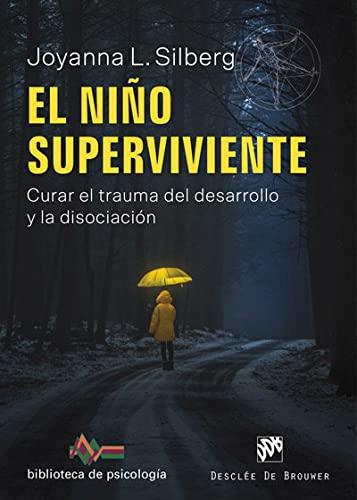 9788433030443: El niño superviviente. Curar el trauma del desarrollo y la disociación.: 240 (Biblioteca de Psicología)
