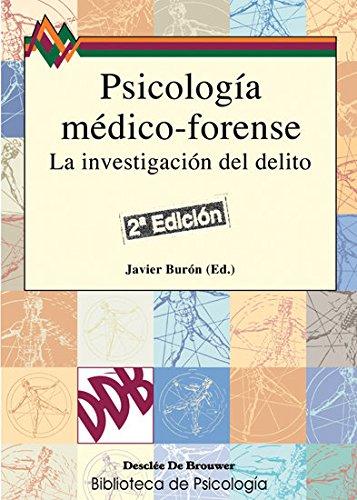 PSICOLOGÍA MÉDICO-FORENSE. LA INVESTIGACIÓN DEL DELITO: BURÓN OREJAS, JAVIER.