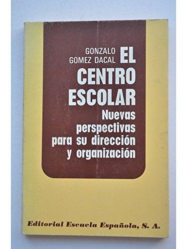 9788433101136: El centro escolar: Nuevas perspectivas para su direccion y organizacion (Spanish Edition)