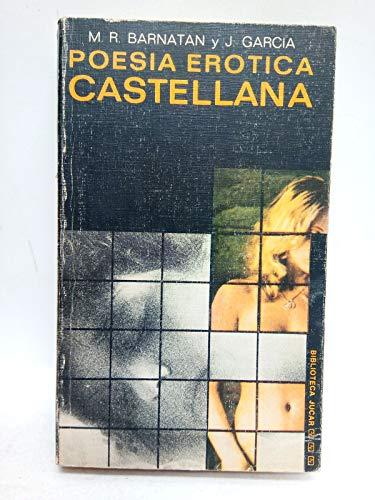 POESIA EROTICA CASTELLANA (DEL SIGLO X A NUESTROS DÍAS): M.R. BARNATAN/J. GARCIA