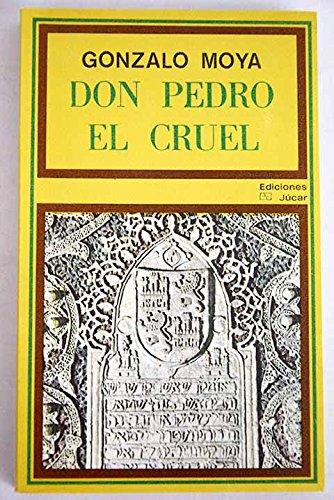 9788433402158: Don Pedro el Cruel: Biología, política y tradición literaria en la figura de Pedro I de Castilla (La vela latina. historia)