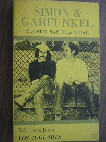 Simon & Garfunkel (Los Juglares ; 21): Agustin Sanchez Vidal