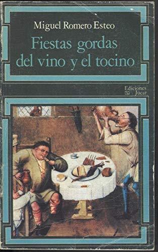 9788433402356: Fiestas gordas del vino y el tocino (La Vela latina ; 37 : Teatro) (Spanish Edition)