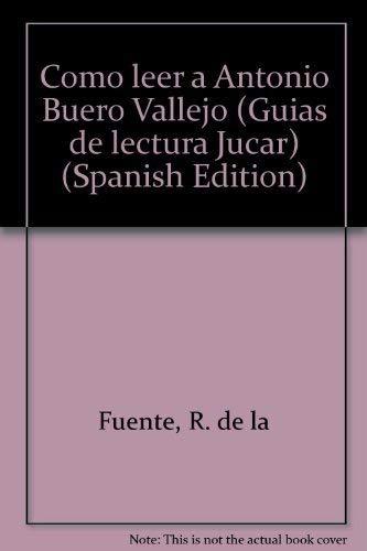 Cómo leer a Antonio Buero Vallejo: GUTIEREZ, Fabián / DE LA FUENTE, Ricardo