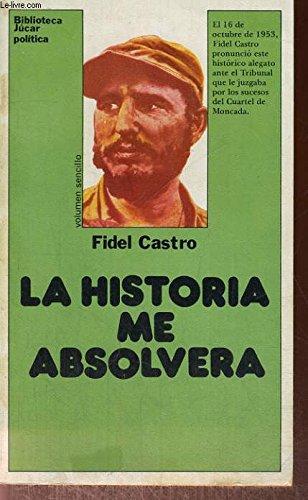 9788433410375: La historia me absolverá (Biblioteca Júcar ; 38) (Spanish Edition)