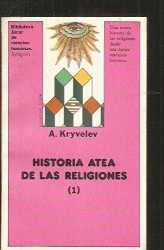 Historia atea de las religiones. Tomo 1: A. Kryvelev
