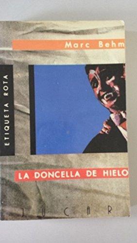 9788433417022: La doncella de hielo. Novela. Traducción de Jorge Lorbar.