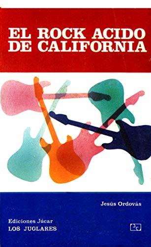 9788433420237: El rock ácido de California (Colección Los juglares ; 23) (Spanish Edition)