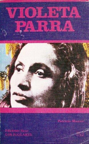 Violeta Parra. - MANNS, Patricio.-