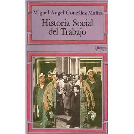 Historia Social del Trabajo.: González Muñiz, Miguel