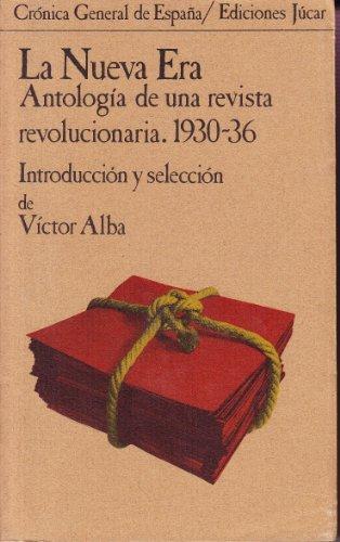 9788433455062: La Nueva Era: Antolog¸a de una revista revolucionaria, 1930-36 (Crónica general de España ; 6)