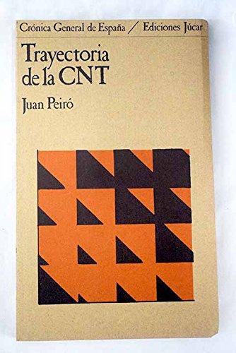 TRAYECTORIA DE LA CNT. Sindicalismo y anarquismo.: PEIRÓ, Juan