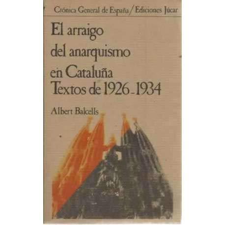 9788433455277: El arraigo del anarquismo en Cataluña: Textos de 1926-1934 (Crónica general de España) (Spanish Edition)