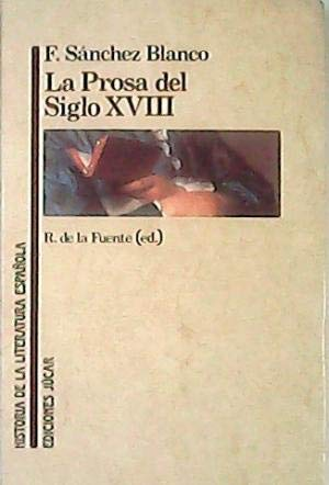 9788433484048: Prosa del siglo XVIII, la (Historia de la literatura española)