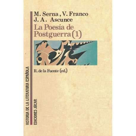 La poesía de la posguerra (1). Historia de la Literatura Española 47(1): SERNA, M. / ...