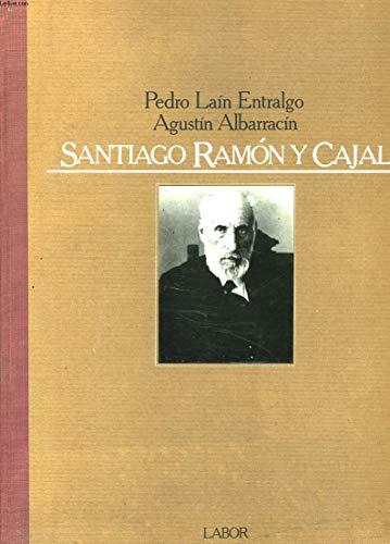 Santiago Ramon y Cajal o la pasion: Agustin Albarracin Teulon;