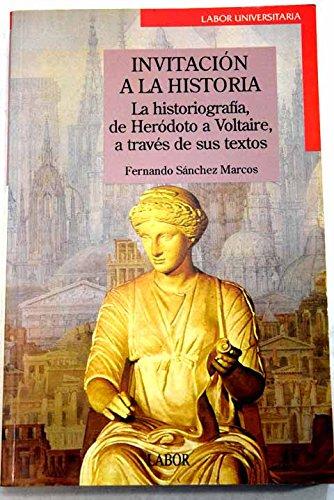 9788433530516: Invitacion a la historia: La historiografia, de Herodoto a Voltaire, a traves de sus textos (Labor Universitaria) (Spanish Edition)