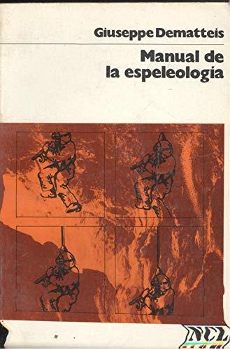 Manual de la espeleología: Giuseppe Dematteis