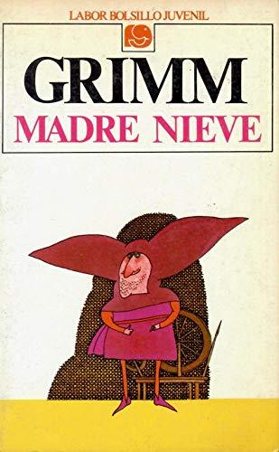 Madre Nieve Y Otros Cuentos,: Grimm Jakob; Grimm