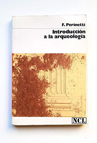 INTRODUCCION A LA ARQUEOLOGIA: PERINETTI F.