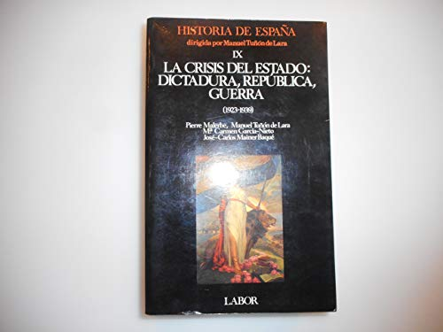 La Crisis Del Estado: Dictadura, Republica Guerra 1923-1939 (Historia de Espana, 9): Malerbe, ...