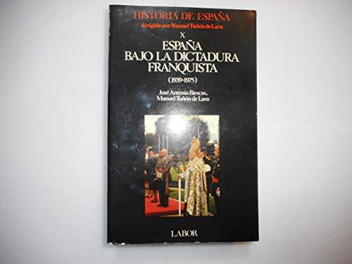 Espana bajo la dictadura franquista (1939-1975) (Historia de Espana) (Spanish Edition): Biescas, ...