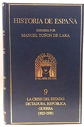 La crisis del Estado: dictadura, República, guerra.: Manuel Tuñón de